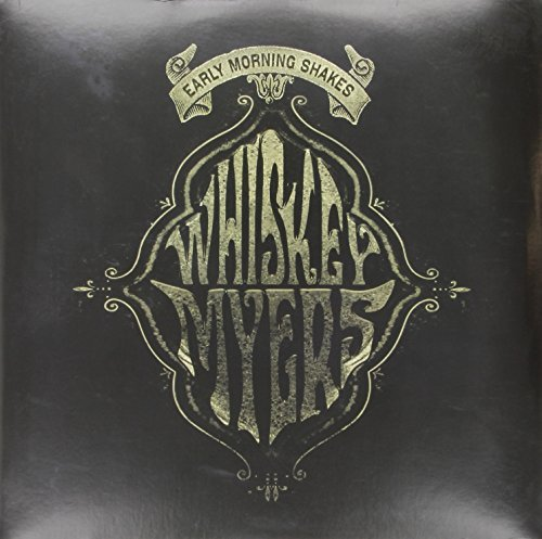 Whiskey Myers Early Morning Shakes