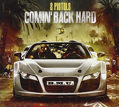 2 Pistols Comin Back Hard Explicit Version