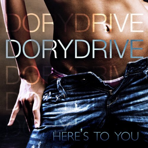 Dorydrive Here's To You