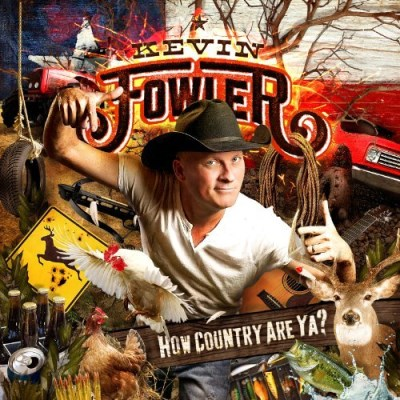 Kevin Fowler How Country Are Ya? Digipak