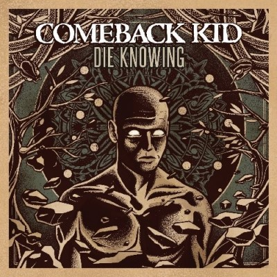 Comeback Kid Die Knowing