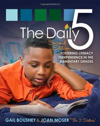 Gail Boushey The Daily 5 Fostering Literacy In The Elementary Grades 0002 Edition;