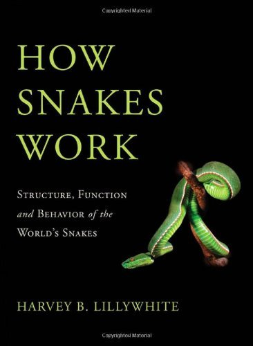 Harvey B. Lillywhite How Snakes Work Structure Function And Behavior Of The World's S