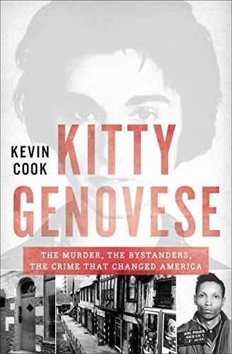 Kevin Cook Kitty Genovese The Murder The Bystanders The Crime That Change