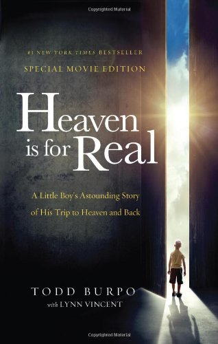 Todd Burpo Heaven Is For Real A Little Boy's Astounding Story Of His Trip To He Special