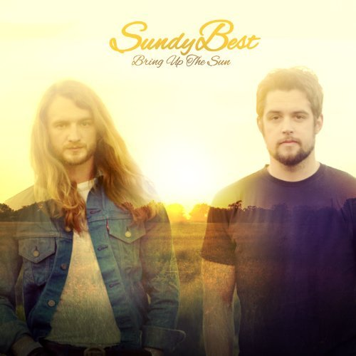 Sundy Best Bring Up The Sun
