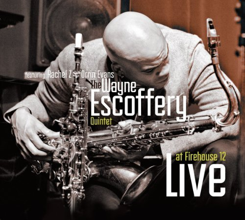 Wayne Escoffery Live At Firehouse 12