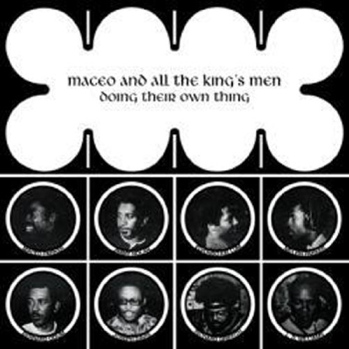 Maceo & The Kings Men Doin Their Own Thing