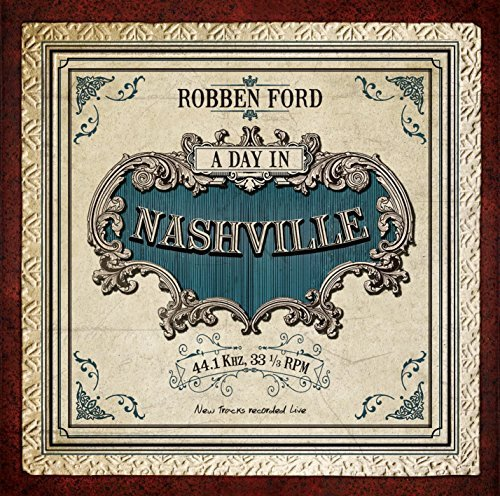 Robben Ford Day In Nashville Day In Nashville