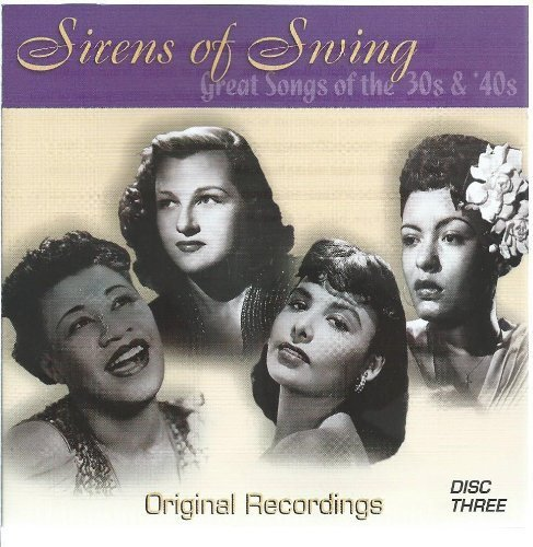 Sirens Of Swing Great Songs Of The '30s & '40s