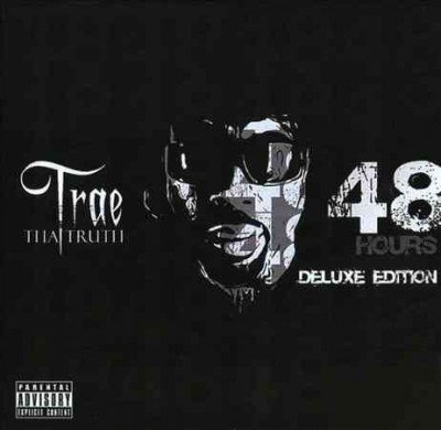 Trae Tha Truth 48 Hours Deluxe Edition Explicit Version