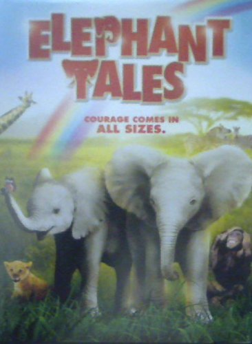 Elephant Tales Courage Comes In All Sizes