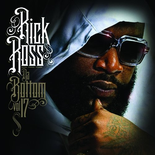 Rick Ross Da Bottom 17 Explicit Version