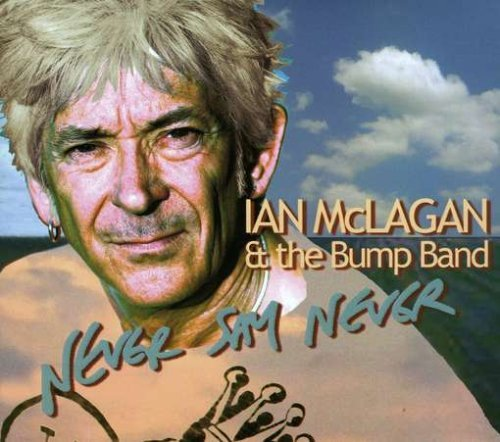 Mclagan Ian & The Bump Band Never Say Never