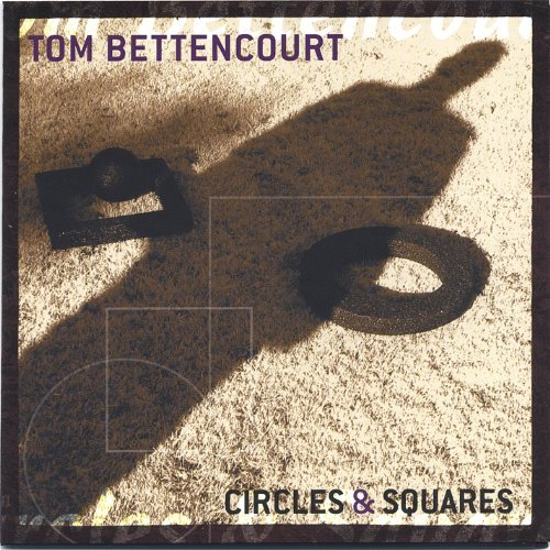 Tom Bettencourt Circles & Squares