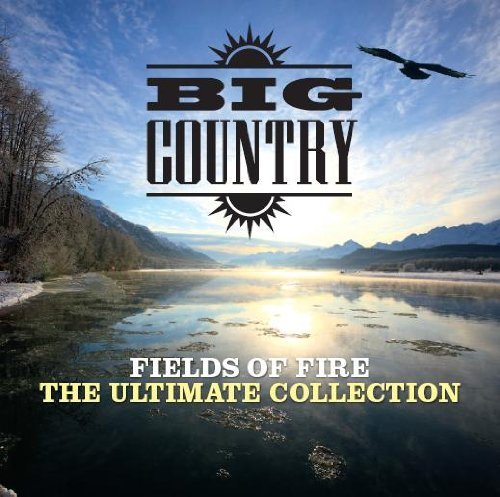 Big Country Fields Of Fire The Ultimate C Import Gbr