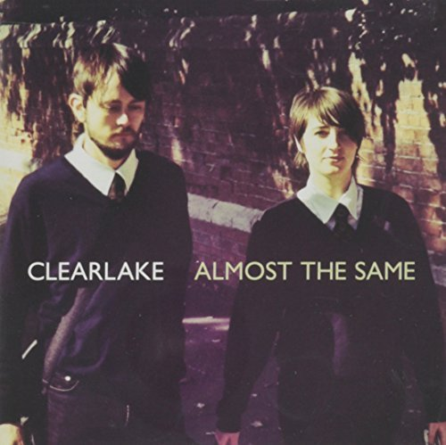 Clearlake Almost The Same Almost The Same