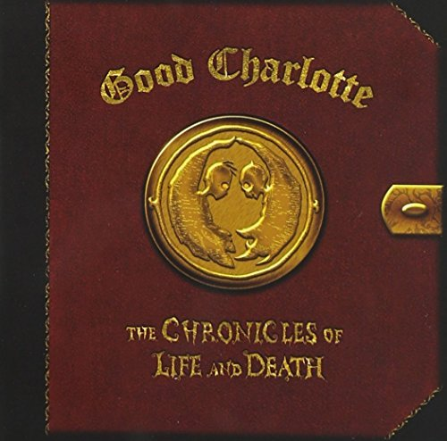 Good Charlotte Chronicles Of Life & Death Life Version