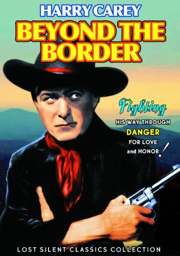 Beyond The Border (silent) (19 Carey Harry Bw Nr