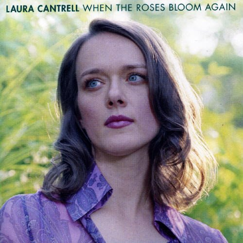Laura Cantrell When The Roses Bloom Again Import Gbr