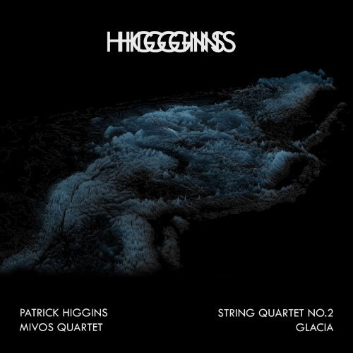 Patrick Higgins String Quartet No.2 + Glacia Digipak