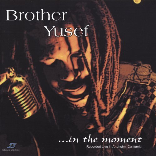Brother Yusef In The Moment