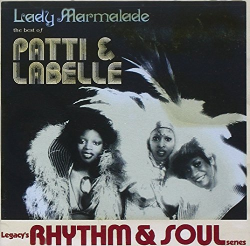 Patti Labelle Best Of Lady Marmalade Best Of Lady Marmalade