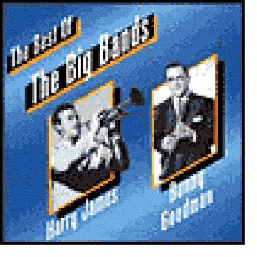 Goodman James Best Of The Big Bands 2 Artists On 1 Best Of The Big Bands