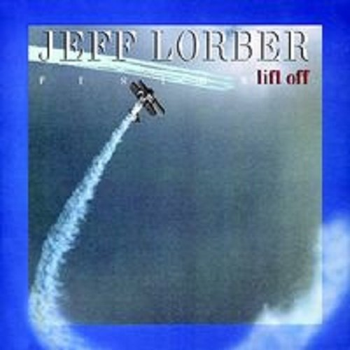 Jeff Lorber Lift Off