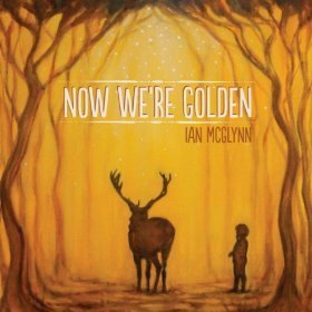 Ian Mcglynn Now We're Golden