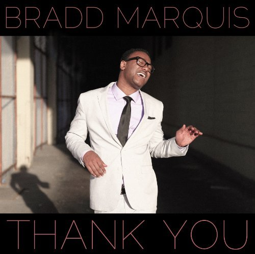 Bradd Marquis Thank You
