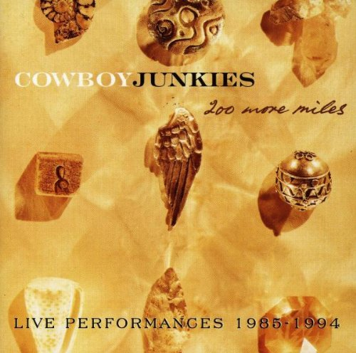Cowboy Junkies 200 More Miles Import Can
