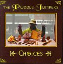 Puddle Jumpers Choices