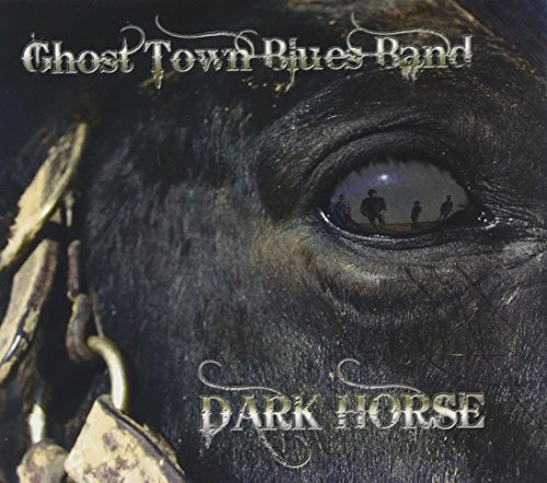 Ghost Town Blues Band Dark Horse