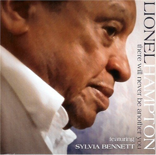 Hampton Lionel There Will Never Be Another Yo Feat. Sylvia Bennett