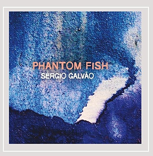 Sergio Galvao Phantom Fish