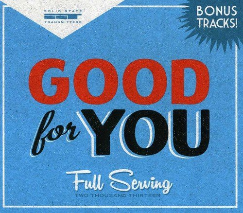 Good For You Full Serving (2013)