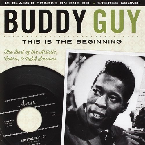 Buddy Guy This Is The Beginning The Art