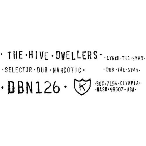 Hive Dwellers Lynch The Swan 7 Inch Single B W Selector Dub Narcotic