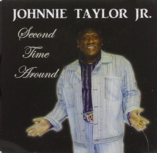 Johnnie Jr. Taylor Second Time Around