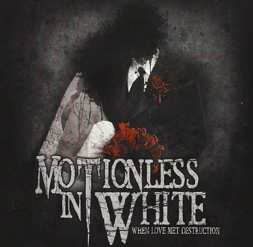 Motionless In White When Love Met Destruction