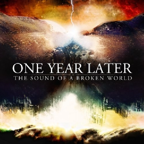 One Year Later Sound Of A Broken World