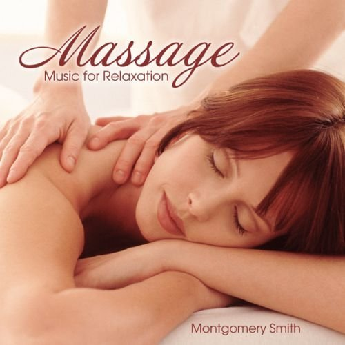 Montgomery Smith Massage Music For Relaxation