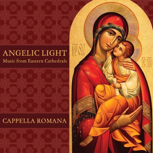 Cappella Romana Gentle Light From An Eastern