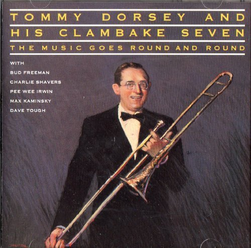 Dorsey Tommy & His Clambake Seven Music Goes Round & Round