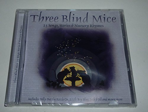Various Narrators Various Performers Various Artis Three Blind Mice 25 Songs Stories & Nursery Rhym