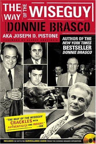 Joe Pistone The Way Of The Wiseguy The Fbi's Most Famous Undercover Agent Cracks The
