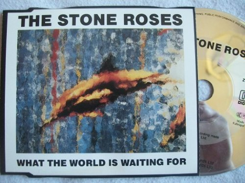 The Stone Roses What The World Is Waiting For