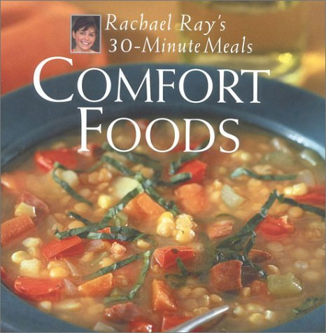 Rachael Ray Comfort Foods Rachael Ray 30 Minute Meals
