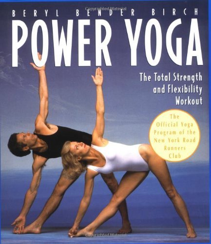 Beryl Bender Birch Power Yoga The Total Strength And Flexibility Workout
